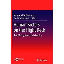Human Factors on the Flight Deck: Safe Piloting Behaviour in Practice