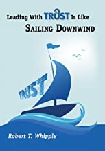 Leading With Trust Is Like Sailing Downwind