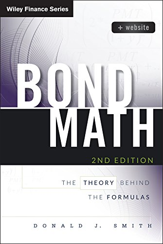 (Bond Math, + Website: The Theory Behind the Formulas (Wiley)