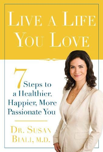 Download Live a Life You Love: 7 Steps to a Healthier, Happier, More Passionate You pdf epub