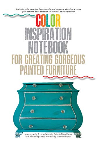 Color Inspiration Notebook For Creating Gorgeous Painted Furniture