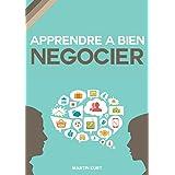 Apprendre à bien négocier: mode d'emploi (French Edition)