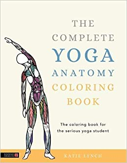 The Complete Yoga Anatomy Coloring Book Colouring Books ...