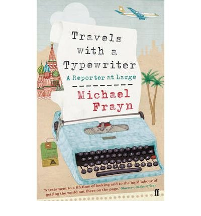[Travels with a Typewriter: A Reporter at Large] (By: Michael Frayn) [published: September, 2010] pdf epub