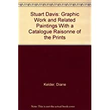 Stuart Davis: Graphic Work and Related Paintings With a Catalogue Raisonne of the Prints