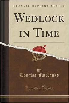 Wedlock in Time (Classic Reprint)