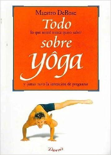Todo Sobre Yoga  Everything about Yoga  Maestro Derose  Amazon.com ... 3ee441e764aa