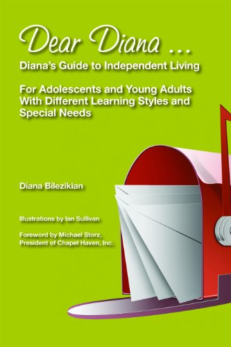 Dear Diana: Diana's Guide to Independent Living For Adolescents and Young Adults With Different Learning Styles and Spec