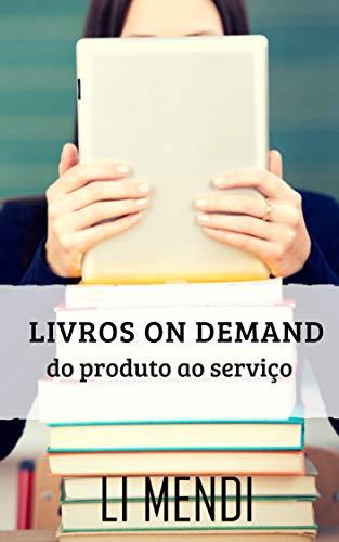 Livros on demand, do produto ao serviço: (E a Revolução KDP para novos Autores)