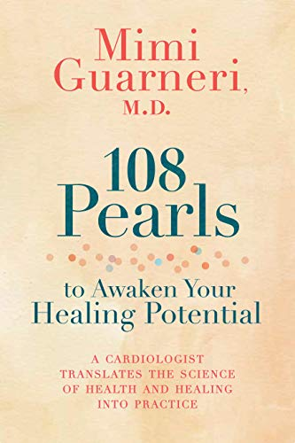 108 Pearls to Awaken Your Healing Potential: A Cardiologist Translates the Science of Health and Hea