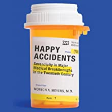Happy Accidents: Serendipity in Major Medical Breakthroughs in the Twentieth Century Audiobook by Morton A. Meyers Narrated by Richard Waterhouse