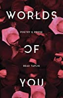 Worlds Of You: Poetry &