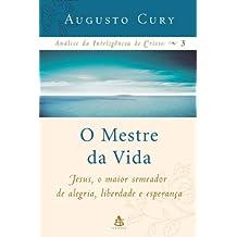 O Mestre da Vida (Análise da inteligência de Cristo Livro 3)