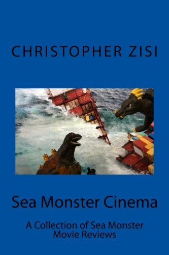 Download Sea Monster Cinema: A Collection of Sea Monster Movie Reviews ebook