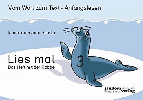 Lies Mal 3   Das Heft Mit Der Robbe  Vom Wort Zum Text   Anfangslesen