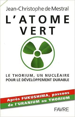 L'atome vert : Le thorium, un nucléaire pour le développement durable