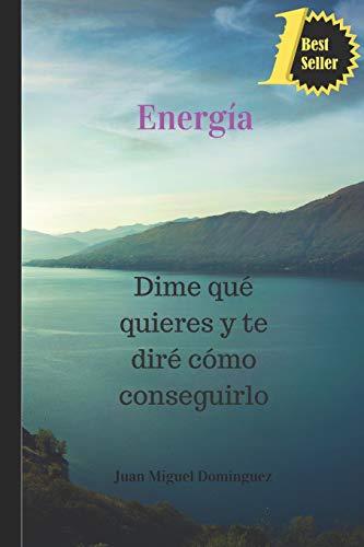 Energia Dime que quieres y te dire como conseguirlo 1 (Magia mental para ganar dinero y otras yerbas)