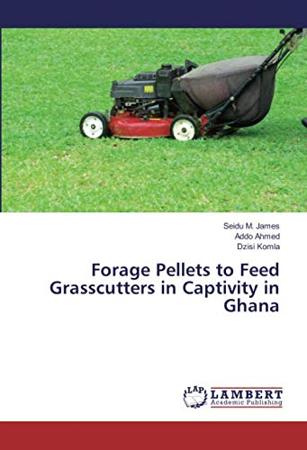 Forage Pellets to Feed Grasscutters in Captivity in Ghana ()