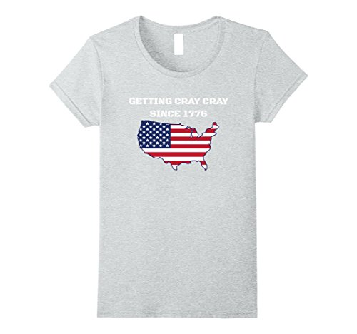 Womens GETTING CRAY CRAY SINCE 1776 JULY 4TH T SHIRT Large Heather Grey