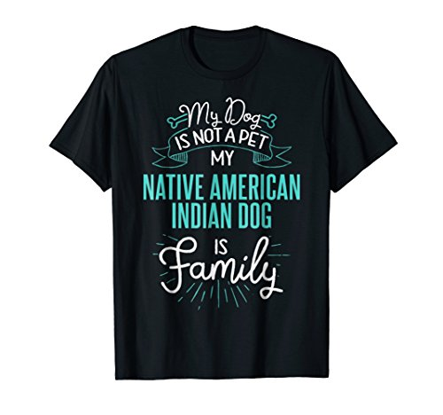Cute Native American Indian Dog Shirt Family Dog Gift for Wo