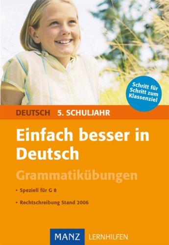 Einfach besser in Deutsch 5. Schuljahr Grammatikübungen: Speziell für G8, Rechtschreibung Stand 2006