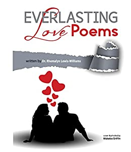 Everlasting Love Poems by [Lewis-Williams, Dr. Rhemalyn]