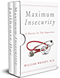 A Doctor on the Inside: From the County Jail to the Supermax (Boxed Set)