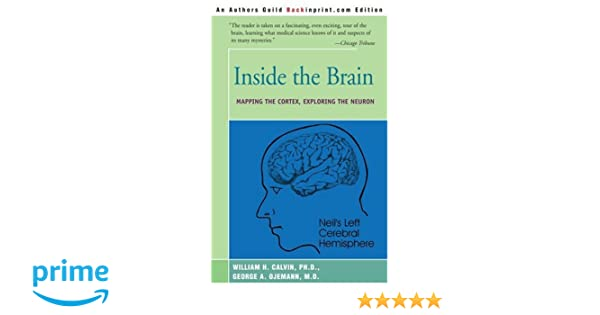 Inside the Brain: An Enthralling Account of the Structure and ...