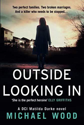 Outside Looking In (DCI Matilda Darke Thriller, Book 2)