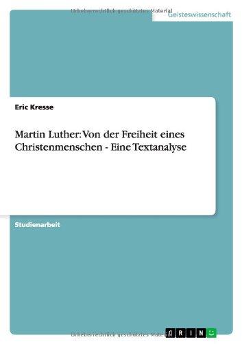 Martin Luther: Von der Freiheit eines Christenmenschen - Eine Textanalyse (German Edition) ebook