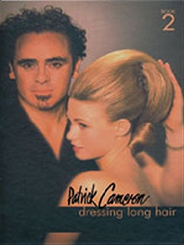 Dressing Long Hair Book - Patrick Cameron: Dressing Long Hair Book 2 (Hairdressing and Beauty Industry Authority/Thomson Learning)