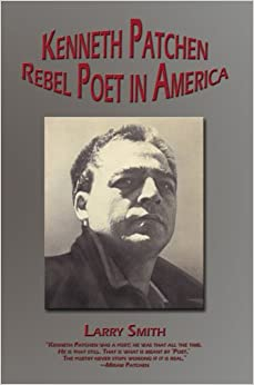 Book Kenneth Patchen: Rebel Poet in America Working Lives
