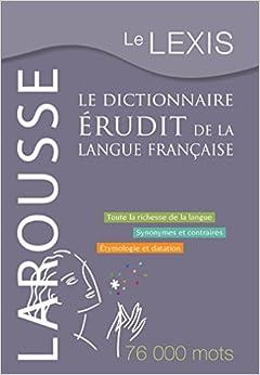 Le Lexis - Le Dictionnaire Érudit De La Langue Française por Jean Dubois