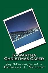 Kawartha Christmas Caper (Gary Celdom Case Journals Book 4)