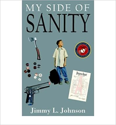 Book [ [ [ My Side of Sanity [ MY SIDE OF SANITY BY Johnson, Jimmy L ( Author ) Apr-01-2005[ MY SIDE OF SANITY [ MY SIDE OF SANITY BY JOHNSON, JIMMY L ( AUTHOR ) APR-01-2005 ] By Johnson, Jimmy L ( Author )Apr-01-2005