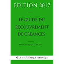 Le guide du recouvrement de créances (French Edition)