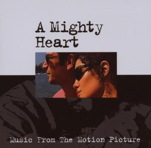 A Mighty Heart (Music From The Motion Picture)