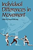 Individual Differences in Movement, Kirkcaldy, Bruce David, 9401086761