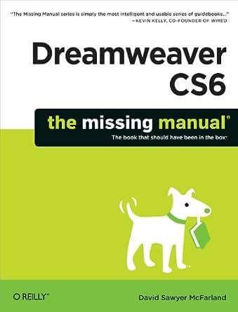 Dreamweaver cs6: the missing manual o'reilly media.