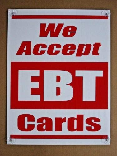 Price comparison product image We Accept EBT Cards Coroplast Window Sign with Suction Cups in 4 Corners 18x24 r