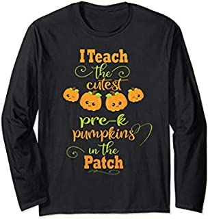 Halloween Cutest Pumpkins Funny Pre-School Teacher Gift Long Sleeve T-shirt | Size S - 5XL