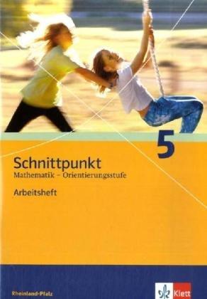 Schnittpunkt Mathematik - Ausgabe für Rheinland-Pfalz. Neubearbeitung / Arbeitsheft Orientierungsstufe plus Lösungsheft 5. Schuljahr
