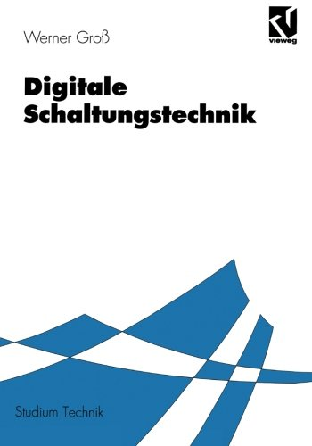 Digitale Schaltungstechnik. (Studium Technik)