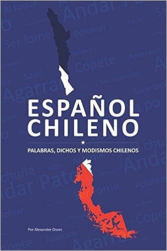 Espanol Chileno Dichos Populares Palabras Y Mas Amazon De