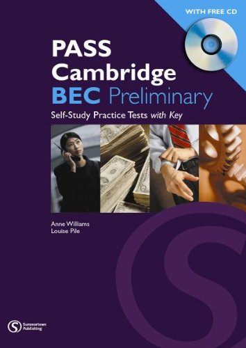 Pass Cambridge BEC (B1) Preliminary - Self Study Practice Tests mit Audio-CD (Pass Cambridge BEC Series)