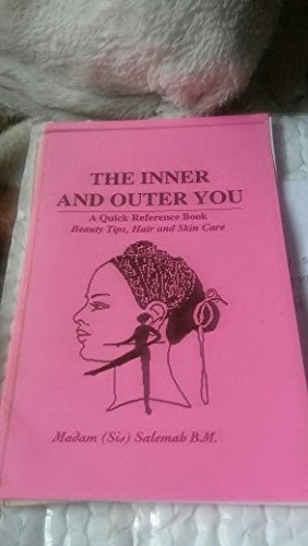 Search : The inner and outer you: A quick reference book [on] beauty tips, hair and skin care
