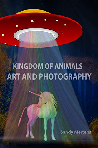 Kingdom of Animals Art and Photography: Animal Posters by Sandy Mertens by [Mertens, Sandy]