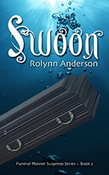SWOON (THE FUNERAL PLANNER SUSPENSE SERIES Book 2) by [Anderson, Rolynn]