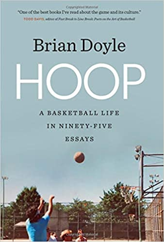High School Admission Essay Sample Amazoncom Hoop A Basketball Life In Ninetyfive Essays Crux The  Georgia Series In Literary Nonfiction Ser  Brian Doyle  Healthy Mind In A Healthy Body Essay also English Literature Essay Topics Amazoncom Hoop A Basketball Life In Ninetyfive Essays Crux The  Science Essay Topics