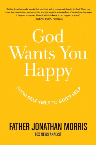 God Wants You Happy: From Self-Help to God's Help cover